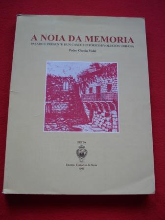 A Noia da Memoria. Pasado e presente dun casco histórico: evolución urbana