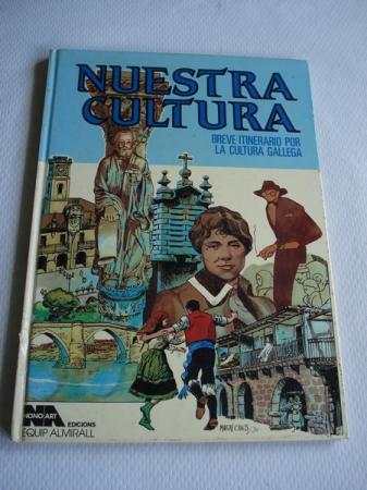 Nuestra cultura. Breve itinerario por la cultura gallega (Banda deseñada)