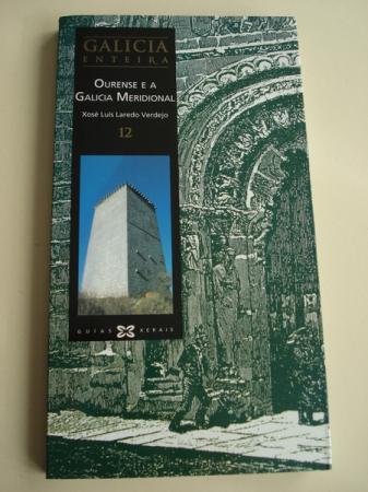 Galicia enteira. Volume 12: Ourense e a Galicia Meridional