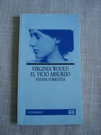 Virginia Woolf: El vicio absurdo