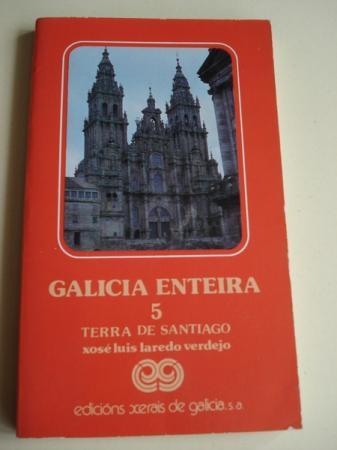 Galicia enteira. Volume 5: Terra de Santiago. Primeira edición (1982)