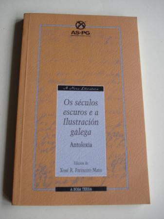 Os séculos escuros e a Ilustración galega. Antoloxía