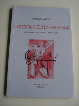 Vivimos no ciclo das erofanías (II Premio de Poesía Johán Carballeira)