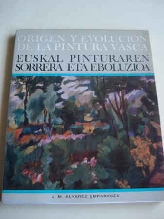 Origen y evolución de la pintura vasca - Euskal pinturaren sorrera eta eboluzioa (edición bilingüe español-euskera)