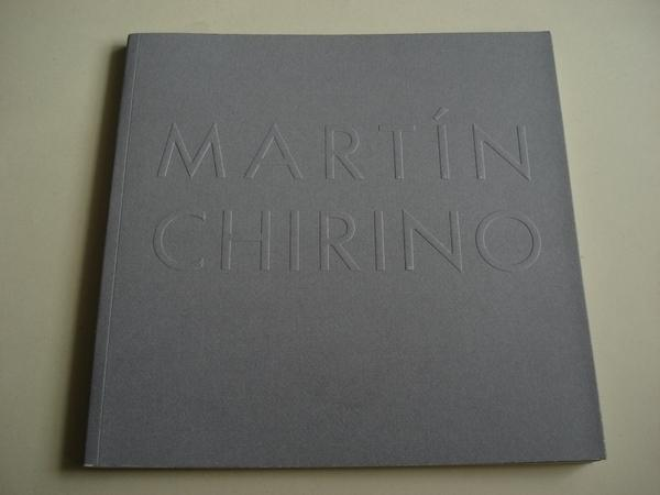 MARTÍN CHIRINO. Catálogo Exposición. Museo de Arte Contemporáneo Unión Fenosa. A Coruña, 2002