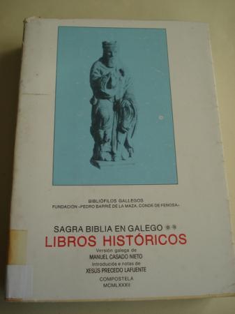 Sagrada Biblia en galego. Libros Históricos. Versión galega de Manuel Casado Nieto. Introduciós e notas de Xesús Precedo Lafuente