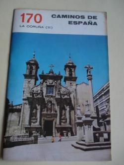 Ver os detalles de:  LA CORUÑA (III). Colección Caminos de España, nº 170