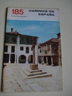 Ver os detalles de:  PONTEVEDRA (I) / PONTEVEDRA (II). Colección Caminos de España, nº 185 / nº 186