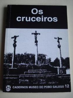 Ver os detalles de:  Os cruceiros. Cadernos do Museo do Pobo Galego, nº 12