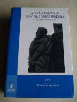 Ver os detalles de:  A poesía galega de Manuel Curros Enríquez. TOMO II. Estudio, edición, notas e apéndices (completada con outros textos en español)