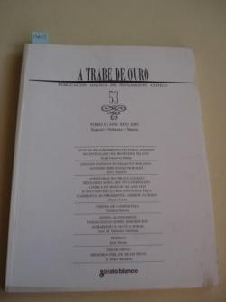 Ver os detalles de:  A TRABE DE OURO. PUBLICACIÓN GALEGA DE PENSAMENTO CRÍTICO. Número 53, Xeneiro-Febreiro-Decembro, 2003