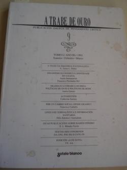 Ver os detalles de:  A TRABE DE OURO. PUBLICACIÓN GALEGA DE PENSAMENTO CRÍTICO. Número 9, Xaneiro-Febreiro-Marzo, 1992