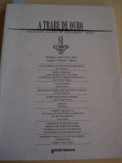 Ver os detalles de:  A TRABE DE OURO. PUBLICACIÓN GALEGA DE PENSAMENTO CRÍTICO. Número 81, Xaneiro-Febreiro-Marzo, 2010