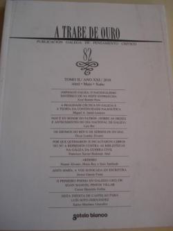 Ver os detalles de:  A TRABE DE OURO. PUBLICACIÓN GALEGA DE PENSAMENTO CRÍTICO. Número 82, Abril-Maio-Xuño, 2010