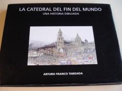Ver os detalles de:  La catedral del fin del mundo. Una histopia dibujada. Con 2 despregables en color de gran tamaño (62 x 47 cm)