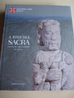 Ver os detalles de:  A Ribeira Sacra. Esencia da espiritualidade de Galicia. Sala de exposicións da Capela de Santa María, Lugo / Catedral-Basílica de San Martiño de Ourense (2004)