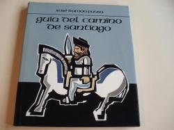 Ver os detalles de:  Guía del Camino de Santiago (textos en español). Con fotografías en color e mapas