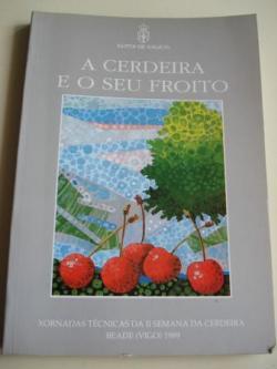 Ver os detalles de:  A cerdeira e o seu froito. Xornadas técnicas da II Semana da cerdeira. Beade (Vigo) 1989