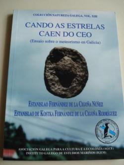 Ver os detalles de:  Cando as estrelas caen do ceo (Ensaio sobre o meteorismo en Galicia). Colección Natureza Galega, Vol. XIII