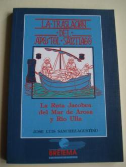 Ver os detalles de:  La Traslación del Apóstol Santiago. La Ruta Jacobea del Mar de Arosa y Río Ulla