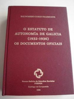 Ver os detalles de:  O Estatuto de Autonomía de Galicia (1932-1936). Os documentos oficiais
