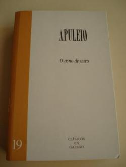 Ver os detalles de:  O asno de ouro (Versión bilingüe latín-galego). Tradución Estrella Fernández Graña