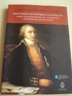 Ver os detalles de:  Discursos económico-políticos sobre la restauración de los montes y plantíos de España (1802). Edición de Joaquín Ocampo Suárez-Valdés