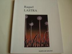 Ver os detalles de:  RAQUEL LASTRA. Catálogo