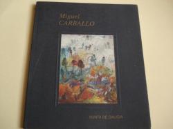 Ver os detalles de:  MIGUEL CARBALLO (Dez anos). Catálogo