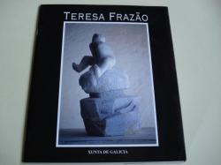 Ver os detalles de:  TERESA FRAZÂO. Te lo cuento en piedra. Catálogo Exposición Casa de Galicia, Madrid, 2001