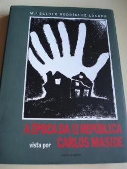 Ver os detalles de:  A época da II República vista por Carlos Maside