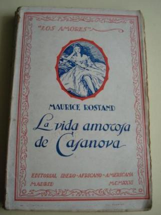 Los amores de Casanova. La vida amorosa de Casanova. Traducción de Rafael de Morales - Ver os detalles do produto