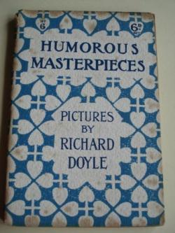 Ver os detalles de:  Humorous Masterpieces, Nº 6. Pictures by Richard Doyle. (Textos en inglés-english)