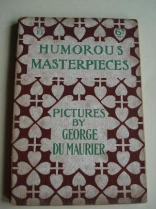 Humorous Masterpieces, Nº 10. Pictures by George Du Maurier. (Textos en inglés-english) - Ver os detalles do produto