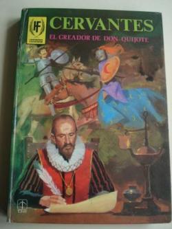 Ver os detalles de:  Cervantes. El creador de Don Quijote