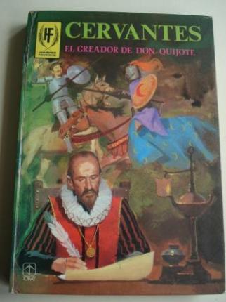 Cervantes. El creador de Don Quijote - Ver os detalles do produto