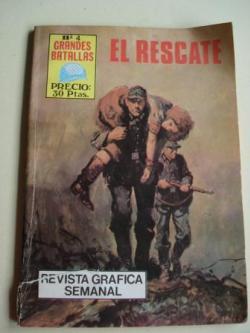 Ver os detalles de:  El rescate. Revista Gráfica semanal. Grandes Batallas, nº 4
