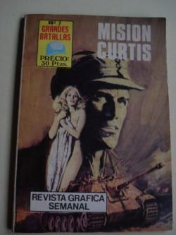 Ver os detalles de:  Misión Curtis. Revista Gráfica semanal. Grandes Batallas, nº 7