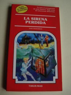 Ver os detalles de:  La sirena perdida. Elige tu propia aventura. Tú eres el protagonista de esta historia, elige entre 23 soluciones diferentes
