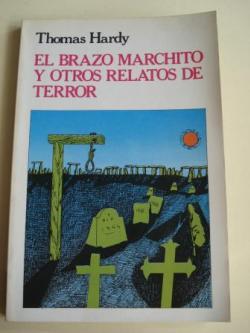 Ver os detalles de:  El brazo marchito y otros relatos de terror (Traducción de Marta Pérez)