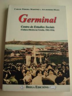 Ver os detalles de:  GERMINAL. Centro de Estudios Sociais (Cultura Obreira na Coruña, 1902-1936)