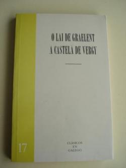 Ver os detalles de:  O lai de Graelent / A castelá de Vergy. Texto bilingüe francés-galego