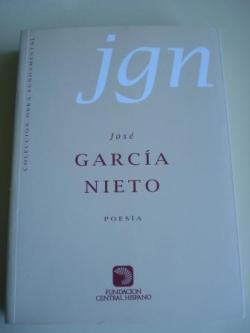 Ver os detalles de:  José García Nieto. Poesía. Selección, introducción, cronología y bibliografía a cargo de Joaquín Benito de Lucas