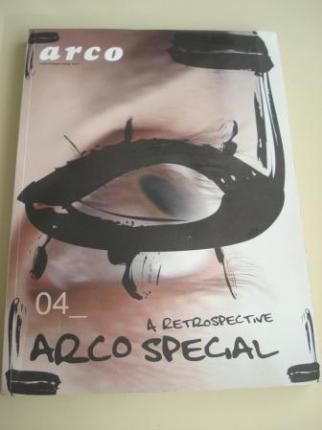 ARCO 04. A retrospective. Arco Special. Spring 2004. Catálogo + DVD. Textos en english-inglés - Ver os detalles do produto