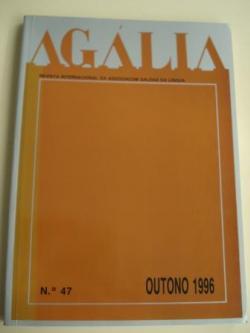 Ver os detalles de:  AGÁLIA. Revista da Associoçom Galega da Língua. Número 47- Outono, 1996