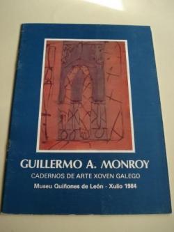Ver os detalles de:  GUILLERMO A. MONROY. Cadernos de Arte Xoven Galego. Museu Quiñones de León. Xullo, 1984