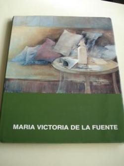 Ver os detalles de:  MARÍA VICTORIA DE LA FUENTE. Pinturas