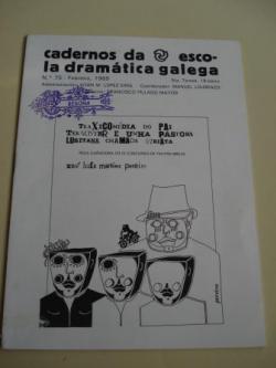 Ver os detalles de:  Cadernos da Escola Dramática Galega. Nº 75. Febreiro, 1989. Traxicomedia do Pai Ternoster e unha pastora lusitana chamada Viriata