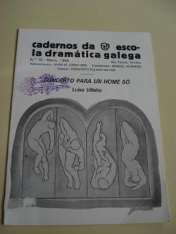 Ver os detalles de:  Cadernos da Escola Dramática Galega. Nº 76. Marzo, 1989. Concerto para un home só
