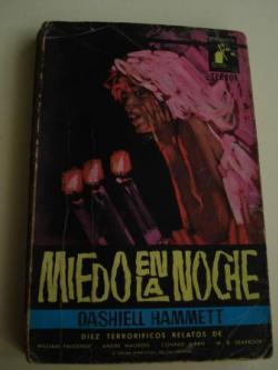 Ver os detalles de:  Miedo en la noche. Diez terroríficos relatos de W. Faulkner - A. Maurois - C. Aiken - W. B. Seabrook y otros maestros de la novela